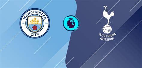 Watch Manchester City v. Tottenham Hotspur Live