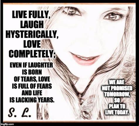 Inspirational Love Memes - live laugh love imgflip