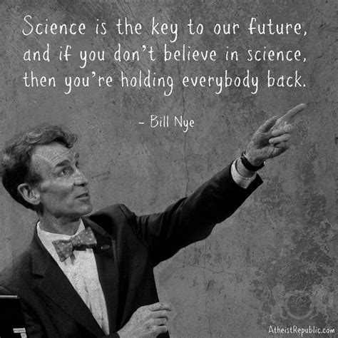 Bill Nye Quotes Bill Nye Quotes On God Quotesgram