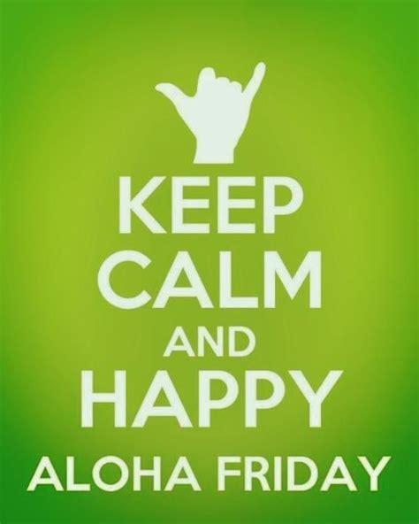 happy aloha friday quotes quotesgram