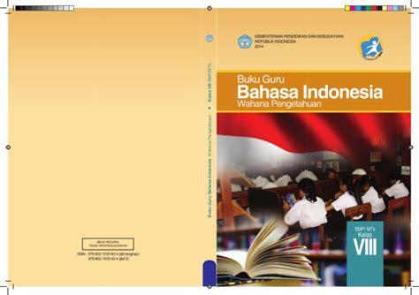 Jika dibahas secara singkat, buku paket bahasa indonesia kelas 8 kurikulum 2013 ini sebenarnya bisa diperoleh langsung melalui media yang sudah disediakan oleh pemerintah. Kunci Jawaban Buku Bahasa Indonesia Kelas 8 Kurikulum 2013 ...