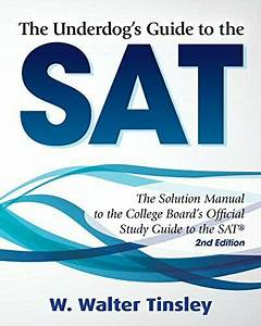 Underdog U0026 39 S Guide To Sat  Solution Manual To College By W