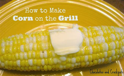 how to cook corn on the grill friday flash blog no 86 plus features mommy evolution