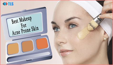 Best Makeup For Skin Best Makeup For Acne Prone Skin To Make You Look