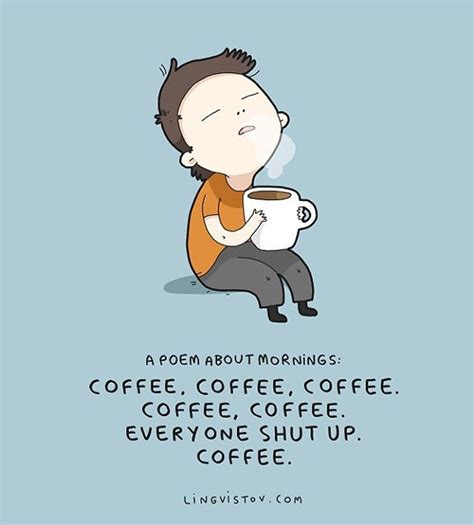 We are also connected by coffee quotes, and most of us have at least one or two quotes we 3. Pin by Kelly M Buice on Living Lingvistov   Coffee humor, Coffee quotes morning, Coffee meme