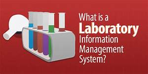 What Is A Laboratory Information Management System