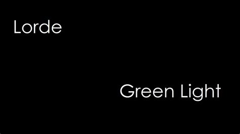 nf green lights lyrics lorde green light lyrics youtube