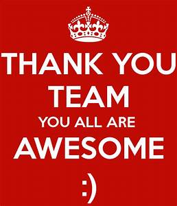 THANK YOU TEAM ... Awesome Thanks Quotes