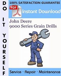 John Deere 9000 Series Grain Drills Service Repair