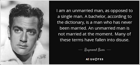 Raymond Burr Quote I Am An Unmarried Man, As Opposed To A. Love Quotes Yahoo Answers. Great Depression Quotes Canada. Family Quotes Sad. Famous Xc Quotes. Living Life Quotes Xanga. Quotes About Strength And Love Images. Independence Day Quotes Jawaharlal Nehru. Famous Quotes Explained