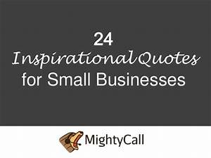 24 Inspirationa... Positive Small Business Quotes