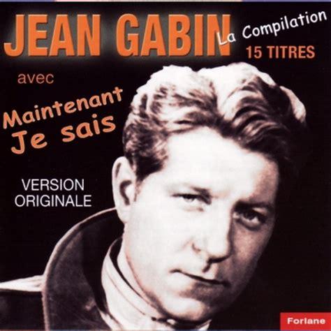 jean gabin songs c est moi le mari a song by jean gabin on spotify