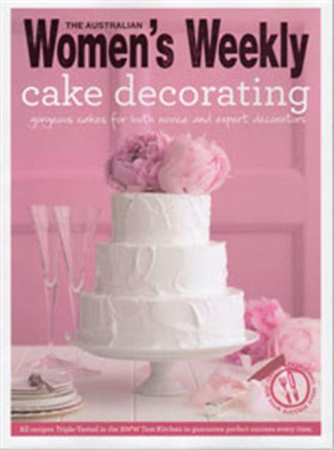 Cake Decorating Books Australia by Aww Cake Decorating Australian Womens Weekly New