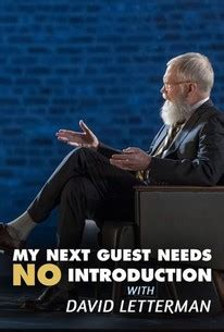 My Next Guest Needs No Introduction With David Letterman ...