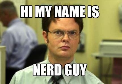 Nerd Meme Guy - meme creator hi my name is nerd guy