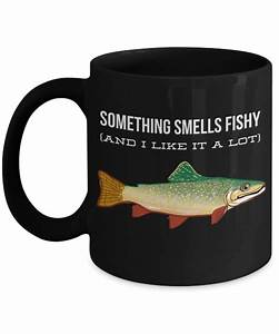 Something Smells Fishy And I Like It A Lot Coffee Mug