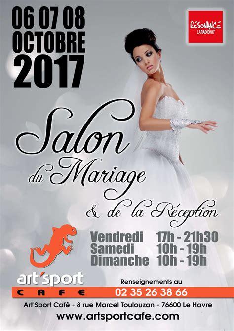salon de mariage 2017 salon du mariage au havre artsportcaf 233 sports loisirs