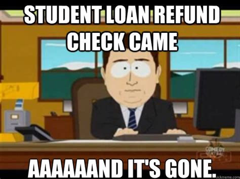Student Loan Refund Check Came Aaaaaand It's Gone.