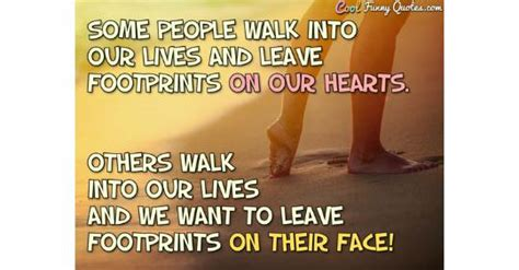 people walk   lives  leave footprints