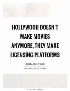 Hollywood doesn't make movies anymore, they make licensing ...