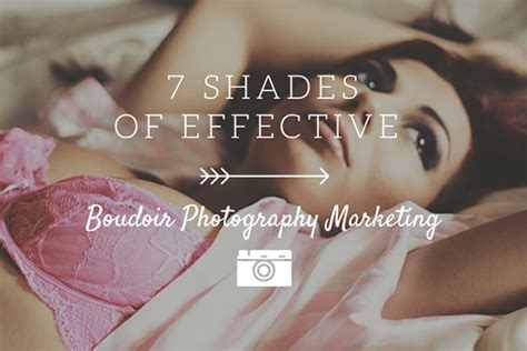 7 Shades Of Effective Boudoir Photography Marketing