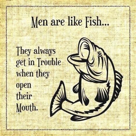 fishing funny quotes humor fish signs bass fisherman sayings gone fly fischen vissen cave memes jokes rods sign tekenen meme