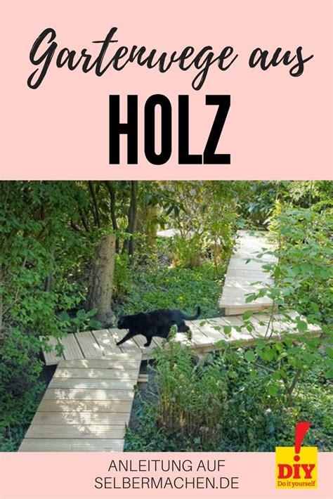 Gartenweg Aus Holz by Gartenwege Aus Holz Anlegen So Geht S Garten Wege