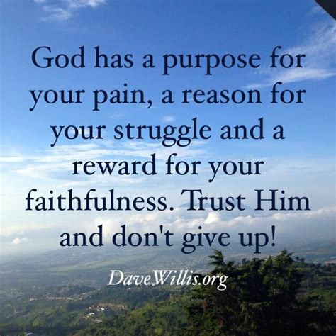 god give wants today things quotes trust purpose don why cruel him pain quote faith willis dave dont giving go