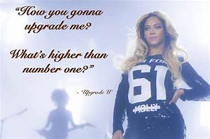 Upgrade U Beyonc39s 15 Fiercest Lyrics Of All Time