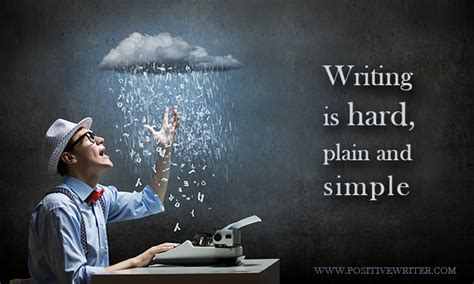 The Three Hardest Things About Writing (and The Solutions)  Positive Writer