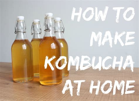 to make at home how to make kombucha at home demonstration the