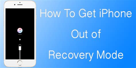 how to get iphone how to get iphone out of recovery mode without restore
