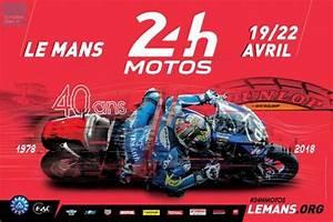 Date Des 24h Du Mans 2018 : le mans l 39 affiche officielle des 24 heures motos 2018 le maine libre ~ Accommodationitalianriviera.info Avis de Voitures