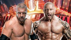 Batista Vs  Triple H Announced For Wrestlemania 35
