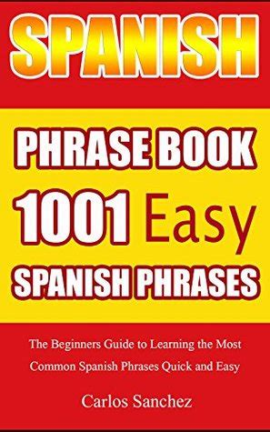 spanish phrase book  easy spanish phrases  beginners guide  learning   common