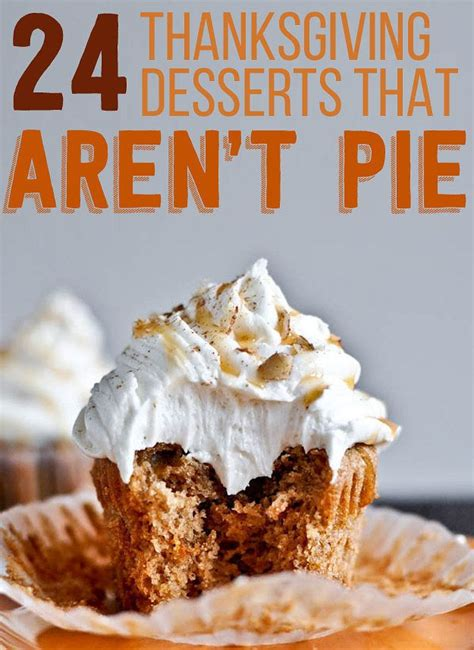 delicious thanksgiving desserts 24 delicious thanksgiving desserts that aren t pie thanksgiving some people and pies