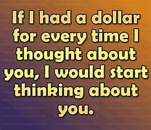 If I had a dollar for every time I thought about you, I ...