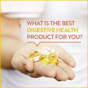 What Is The Best Digestive Health Product For You