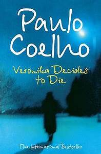 Veronika Decides to Die by Paulo Coelho - FictionDB