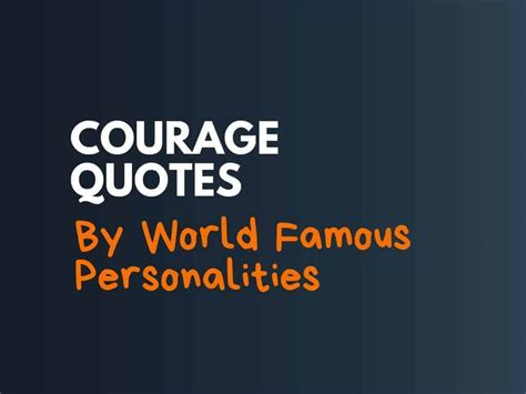 125+ Courage Quotes by World Famous Personalities ...