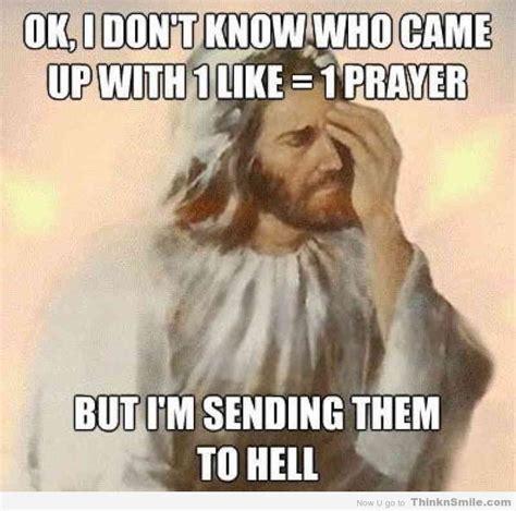 1 Like 1 Prayer Meme - 1 like 1 prayer meme 28 images funny prayer memes of 2017 on sizzle prayers 25 best memes