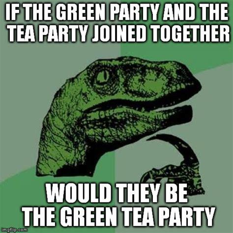 Green Tea Meme - philosoraptor meme imgflip