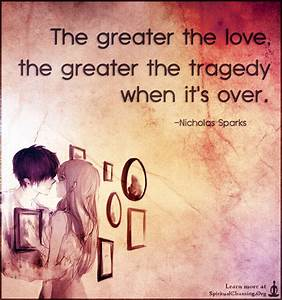 The greater the love, the greater the tragedy when it's ...
