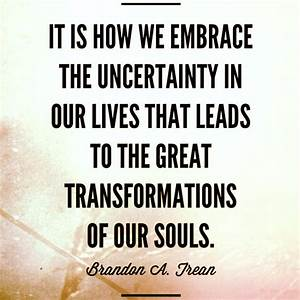 it is how we em... Faith And Uncertainty Quotes