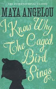 Book Cover ~ I Know Why the Caged Bird Sings | moments of ...