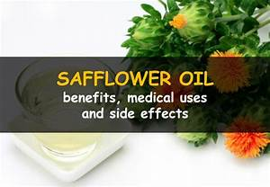 What Are The Benefits  And Side Effects  Of Safflower Oil