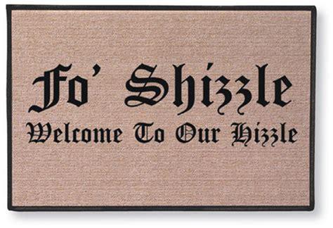 Fo Shizzle Doormat fo shizzle pretty peculiar
