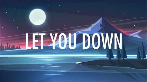 Let You Down (lyrics) 🎵