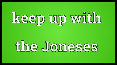 keep up with the joneses meaning youtube