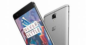 Oneplus 3 Specs  Price Unveiled Hours Before Its Official Debut
